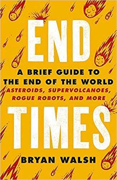 End Times: A Brief Guide to the End of the World.pdf