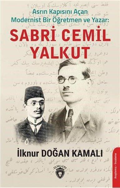 Asrın Kapısını Açan Modernist Bir Öğretmen ve Yazar: Sabri Cemil Yalkut.pdf