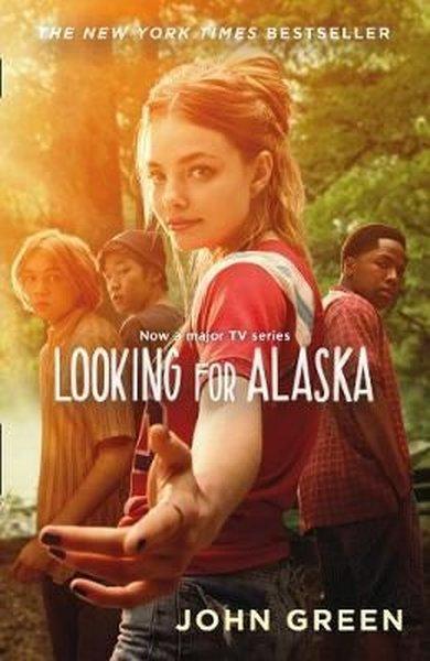Looking for Alaska: Read the multi-million bestselling smash-hit behind the TV series.pdf