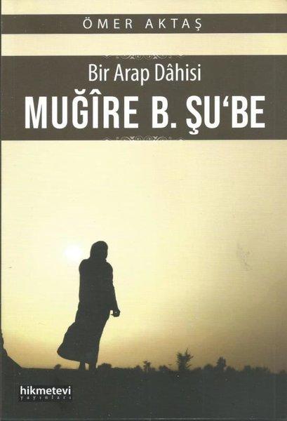 Bir Arap Dahisi: Muğire B. Şube.pdf