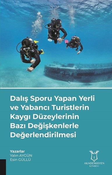 Dalış Sporu Yapan Yerli ve Yabancı Turistlerin Kaygı Düzeylerinin Bazı Değişkenlerle Değerlendirilme.pdf
