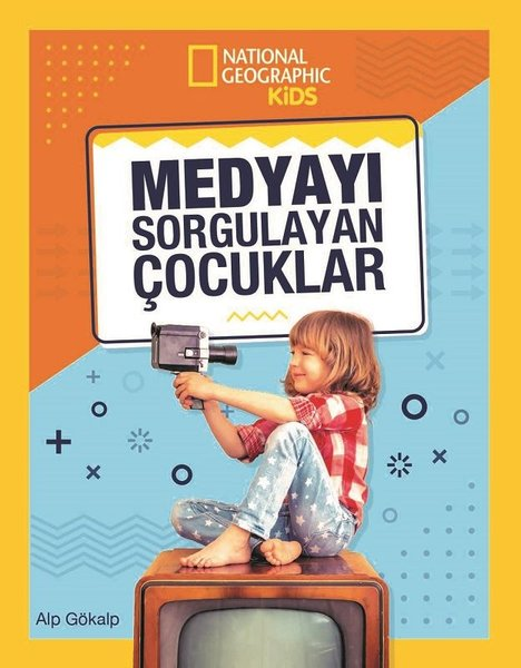 National Geographic Kids-Medyayı Sorgulayan Çocuklar.pdf