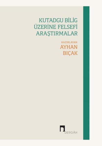 Kutadgu Bilig Üzerine Felsefi Araştırmalar.pdf