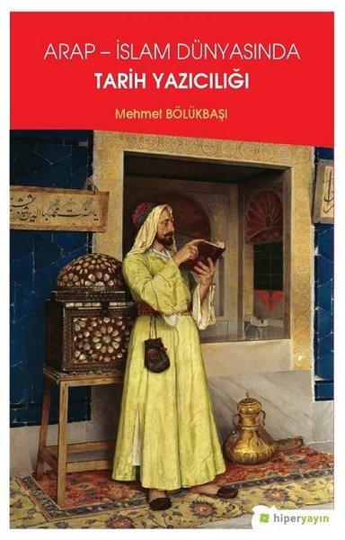 Arap-İslam Dünyasında Tarih Yazıcılığı.pdf