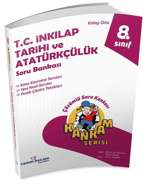 Canım Hocam 8.Sınıf T.C. İnkılap Tarihi ve Atatürkçülük Soru Bankası.pdf