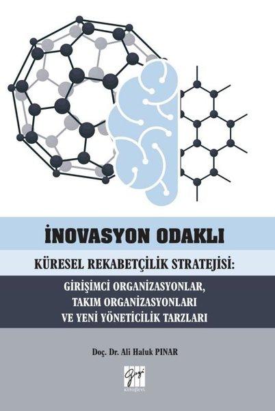 İnovasyon Odaklı Küresel Rekabetçilik Stratejisi-Girişimci OrganizasyonlarTakım Organizasyonları ve.pdf