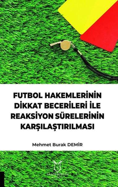 Futbol Hakemlerinin Dikkat Becerileri İle Reaksiyon Sürelerinin Karşılaştırılması.pdf