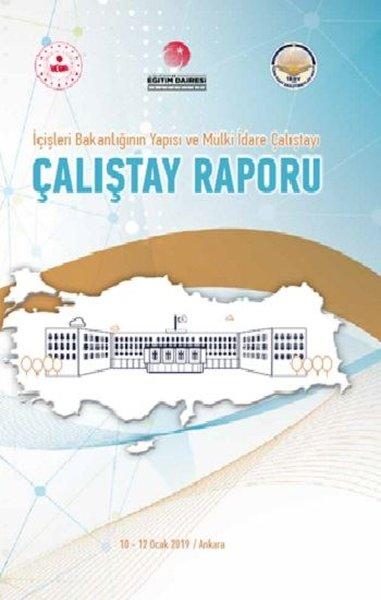 İç İşleri Bakanlığı nın Yapısı ve Mülki İdare Çalıştayı Çalıştay Raporu.pdf