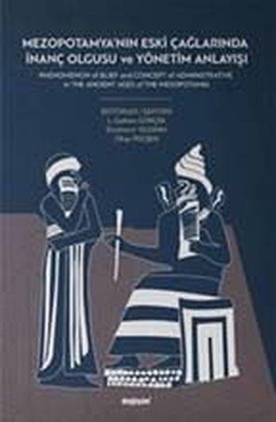 Mezopotomyanın Eski Çağlarında İnanç Olgusu ve Yönetim Anlayışı.pdf