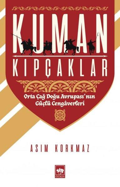 Kuman Kıpçaklar-Orta Doğu Avrupasının Güçlü Cengaverleri.pdf