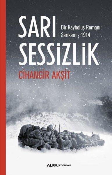 Sarı Sessizlik: Bir Kayboluş Romanı-Sarıkamış 1914.pdf