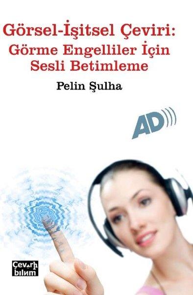 Görsel-İşitsel Çeviri: Görme Engelliler İçin Sesli Betimleme.pdf