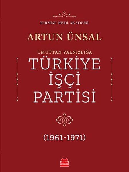 Umuttan Yalnızlığa Türkiye İşçi Partisi 1961-1971.pdf
