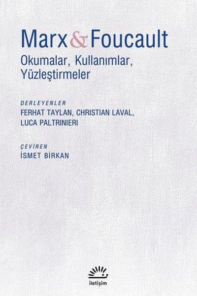 Marx and Foucalt: Okumalar-Kullanımlar-Yüzleştirmeler.pdf