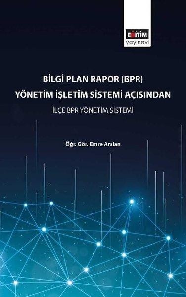 Bilgi Plan Rapor(BPR) Yönetim İşletim Sistemi Açısından İlçe BPR Yönetim Sistemi.pdf