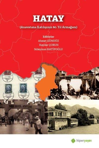 Hatay-Anavatana Katılışının 80.Yıl Armağanı.pdf