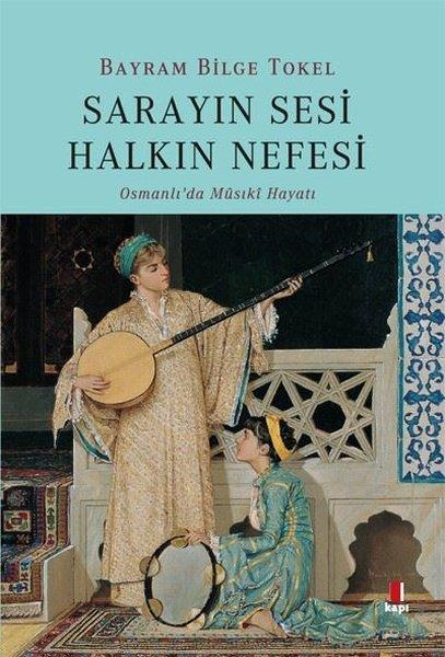Sarayın Sesi Halkın Nefesi-Osmanlıda Musiki Hayatı.pdf