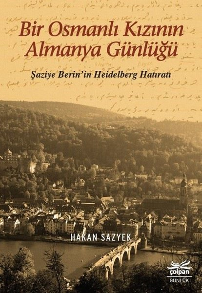 Bir Osmanlı Kızının Almanya Günlüğü-Şaziye Berinin Heidelberg Hatıratı.pdf