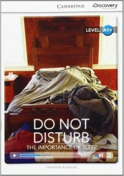 A1+ Do Not Disturb: The Importance of Sleep (Book with Online Access code) Interactive Readers.pdf