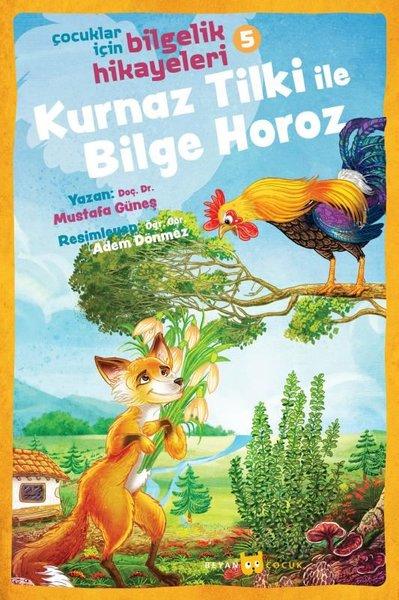 Kurnaz Tilki ile Bilge Horoz: Çocuklar İçin Bilgelik Hikayeleri-5.pdf