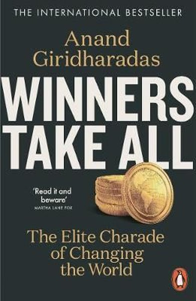 Winners Take All: The Elite Charade of Changing the World.pdf