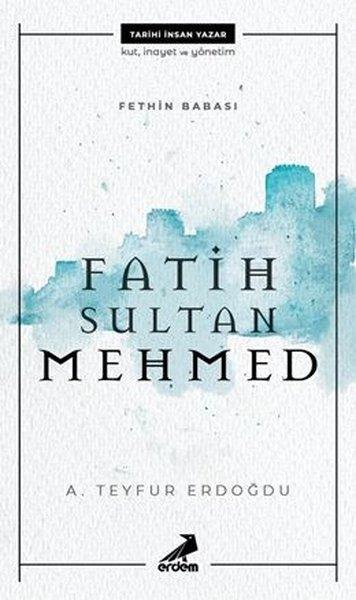 Fatih Sultan Mehmed - Fethin Babası.pdf