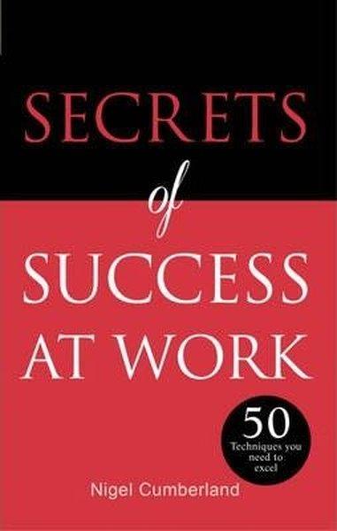 Secrets of Success at Work: 50 Techniques to Excel (Secrets of Success series).pdf