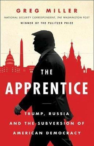 The Apprentice: Trump Russia and the Subversion of American Democracy.pdf