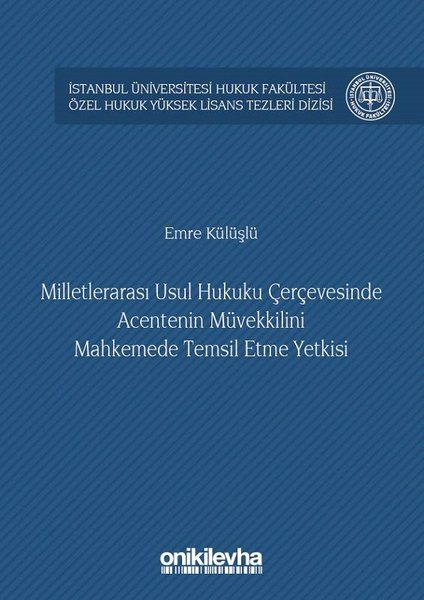 Milletlerarası Usul Hukuku Çerçevesinde Acentenin Müvekkilini Mahkemede Temsil Etme Yetkisi.pdf