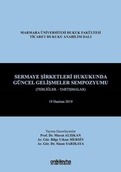 Sermaye Şirketleri Hukukunda Güncel Gelişmeler Sempozyumu.pdf