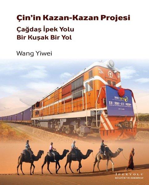Çinin Kazan-Kazan Projesi-Çağdaş İpek Yolu Bir Kuşak Bir Yol.pdf