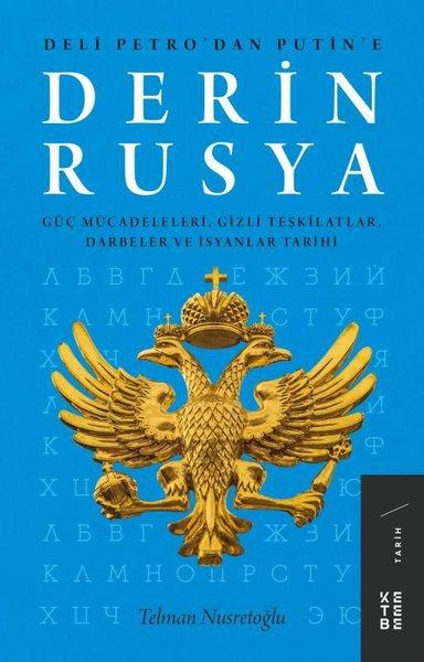 Derin Rüsya: Güç Mücadeleleri-Gizli Teşkilatlar-Darbeler ve İsyanlar.pdf