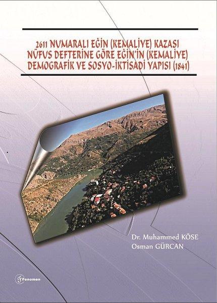2611 Numaralı Eğin - Kemaliye - Kazası Nüfus Defterine Göre Eğinin - Kemaliye - Demografik ve Sosyo.pdf