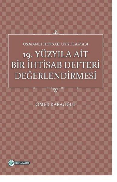 19.Yüzyıla Ait Bir İhtisab Defteri Değerlendirmesi-Osmanlı İhtisab Uygulaması.pdf