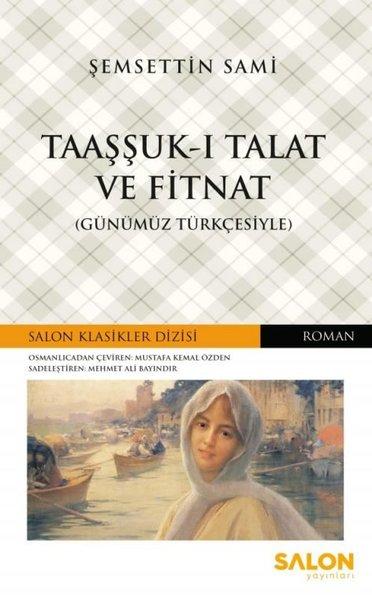 Taaşşuk-u Talat ve Fitnat-Günümün Türkçesiyle.pdf