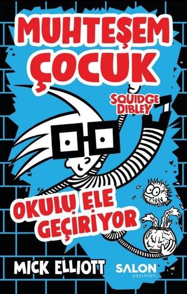 Muhteşem Çocuk Squidge Dibley Okulu Ele Geçiriyor.pdf
