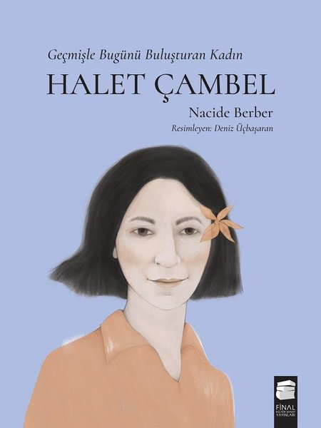 Halet Çambel-Geçmişle Bugünü Buluşturan Kadın.pdf