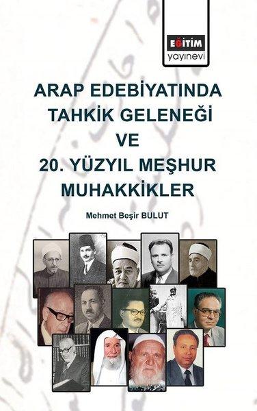 Arap Edebiyatında Tahkik Geleneği ve 20. Yüzyıl Meşhur Muhakkikler.pdf