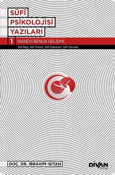Sufi Psikoloji Yazıları 1-Manevi Benlik Gelişimi.pdf
