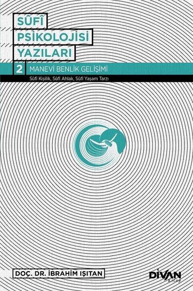 Sufi Psikoloji Yazıları 2-Manevi Benlik Gelişimi.pdf