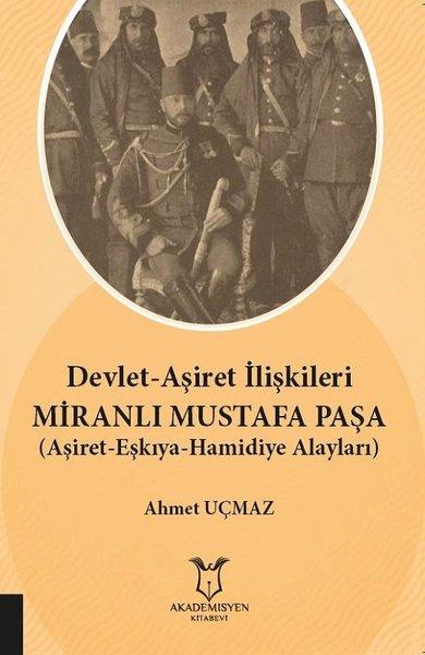 Devlet-Aşiret İlişkileri Miranlı Mustafa Paşa-Aşiret Eşkıya Hamidiye Alayları.pdf