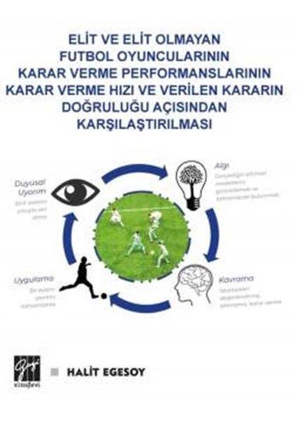 Elit ve Elit Olmayan Futbolcuların Karar Verme Performanslarının Kara Verme Hızı ve Verilen Kararın.pdf