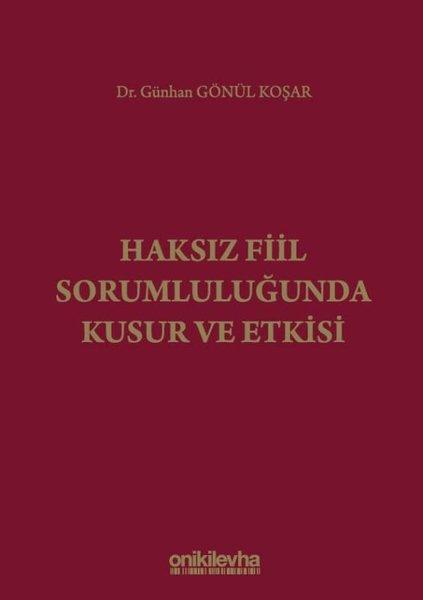 Haksız Fiil Sorumluluğunda Kusur ve Etkisi.pdf