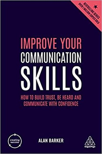 Improve Your Communication Skills: How to Build Trust, Be Heard and Communicate with Confidence (Cre.pdf