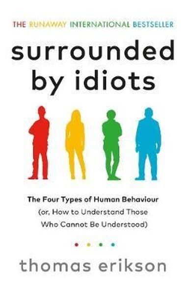 Surrounded by Idiots: The Four Types of Human Behaviour (or How to Understand Those Who Cannot Be U.pdf