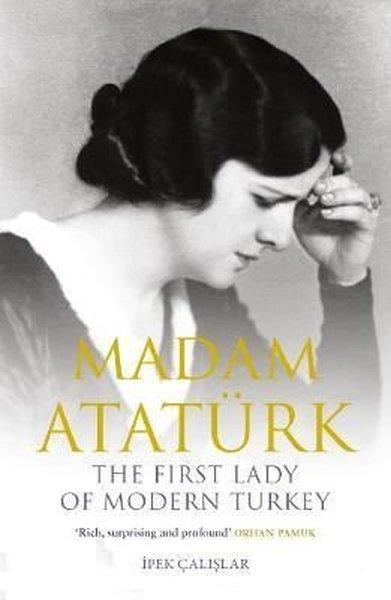 Madam Ataturk: The First Lady of Modern Turkey.pdf