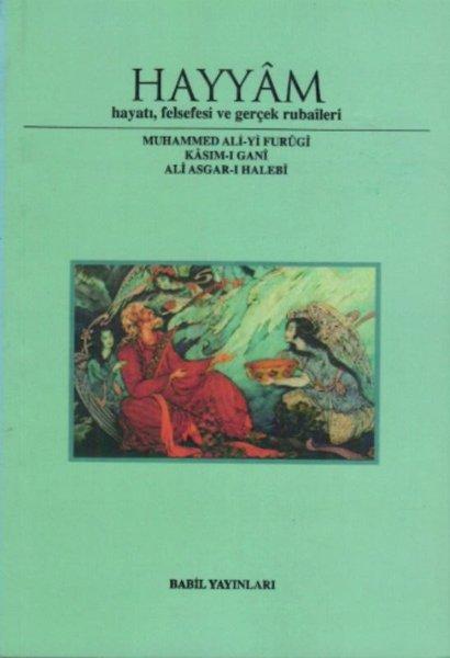 Hayyam Hayatı Felsefesi  Ve Gerçek Rubaileri.pdf