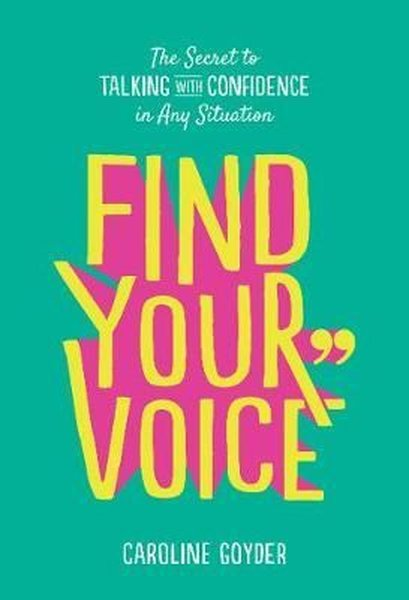 Find Your Voice: The Secret to Talking with Confidence in Any Situation.pdf