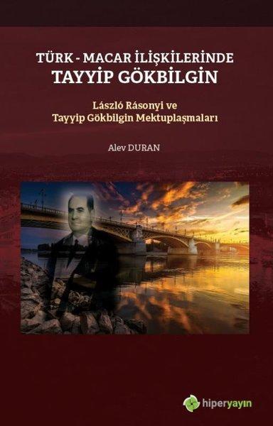 Türk-Macar İlişkilerinde Tayyip Gölbilgin Laszlo Rasonyi ve Tayyip Gökbilgin Mektuplaşmaları.pdf
