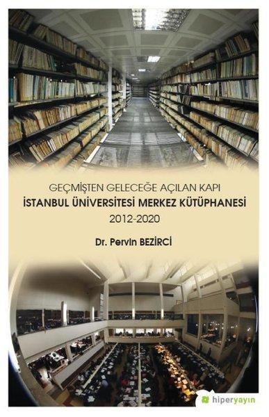 Geçmişten Geleceğe Açılan Kapı-İstanbul Üniversitesi Merkez Kütüphanesi 2012-2020.pdf